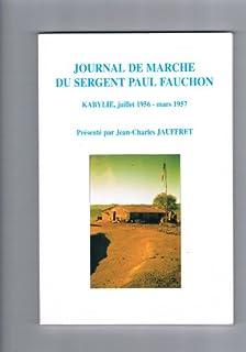 Journal de marche du sergent Paul Fauchon : Kabylie, juillet 1956-mars 1957, Fauchon, Paul