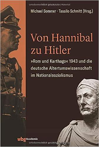 Von Hannibal Zu Hitler Rom Und Karthago 1943 Und Die Deutsche