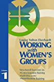Working with Women's Groups, Louise Y. Eberhardt, 0938586955