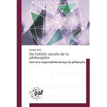 De l'utilité sociale de la philosophie: Kant et la responsabilité irénique du philosophe