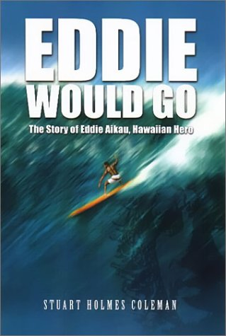 Eddie Would Go: The Story of Eddie Aikau, Hawaiian - Kapolei Stores