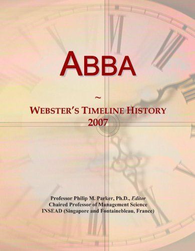Abba: Webster's Timeline History, 2007 (Abba Icon)