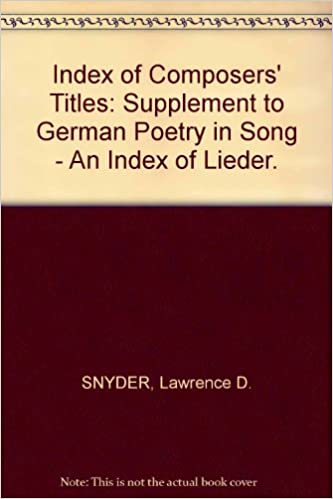 Index of Composers' Titles: Supplement to German Poetry in Song - An Index of Lieder.