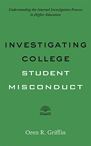 Investigating College Student Misconduct (Higher Ed Leadership Essentials)