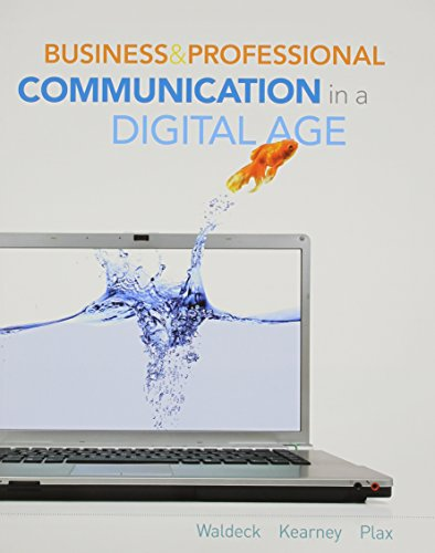 Business and Professional Communication in a Digital Age (New 1st Editions in Communication Studies) by Cengage Learning