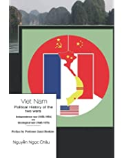Viet Nam- Political history of the two wars- Independence war (1858-1954) and Ideological war (1945-1975)