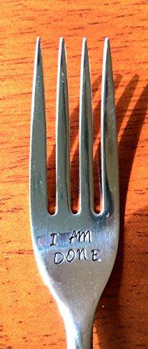 I Am Done ~ Hand Stamped Fork  Unique Retirement, Graduation