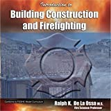 Introduction to Building Constrcution and Firefighting, DeLaOssa, Ralph K., 0979556406