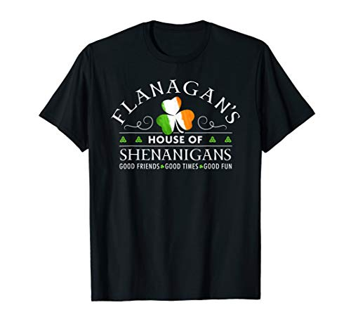 Flanagan Shirt House of Shenanigans St Patricks Day T-Shirt