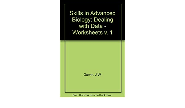 Skills in Advanced Biology: Dealing with Data - Worksheets v. 1 ...