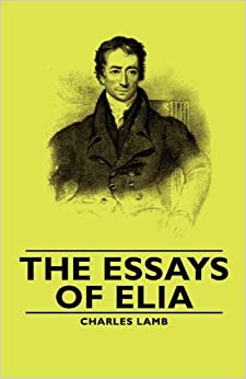 the essays of elia charles lamb com books the essays of elia
