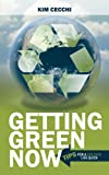 Getting Green Now, Kim Cecchi, 1468534750