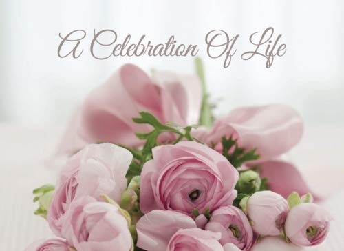 A Celebration of Life:: Memorial book condolence book. Book to sign at funeral. Beautiful pink roses bouquet. Flower arrangement bouquet. ()
