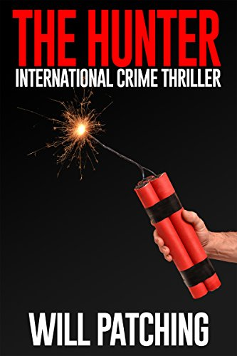 The Hunter: International Crime Thriller (Hunter/O'Sullivan Adventure Book 2)