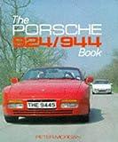 The Porsche 924 and 944 Book (Foulis Motoring Book)