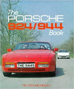 Porsche 924/944 Book (Foulis Motoring Book): Peter Morgan: 9780854297641: Amazon.com: Books