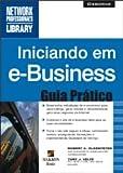 img - for Iniciando Em E-Business - Guia Pratico (Em Portuguese do Brasil) book / textbook / text book