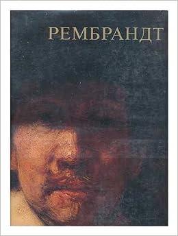 rembrandt kharmens van reyn rembrandt harmenszoon van rijn language russian