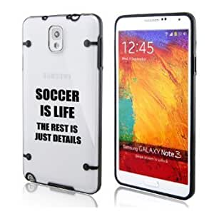 Samsung Galaxy Note 3 Ultra Thin Transparent Clear Hard TPU Case Cover Soccer Is Life (Black)