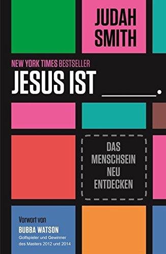 JESUS IST: Das Menschsein neu entdecken