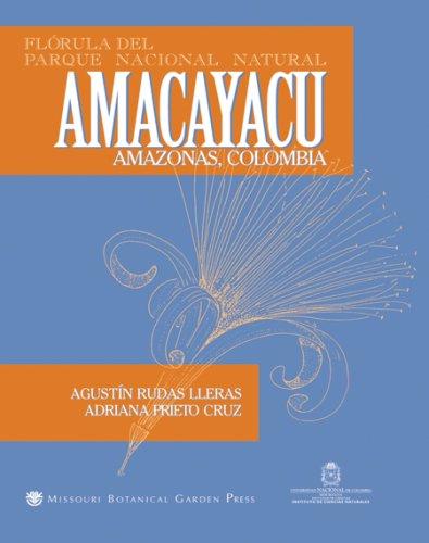(Florula del Parque Nacional Natural Amacayacu, Amazonas, Colombia (Monographs in Systematic Botany from the Missouri Botanical) (Spanish)