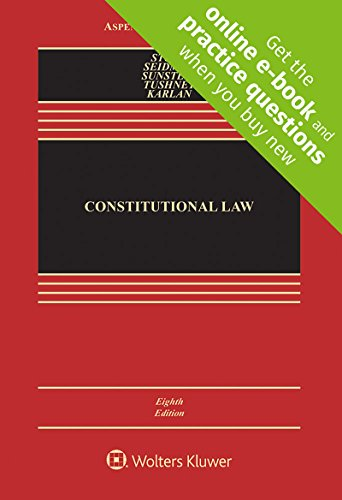 Constitutional Law (Looseleaf) [Connected Casebook] (Aspen Casebook)