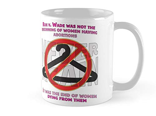 Hued Mia Mug Legal Abortions Save Lives Mug - 11oz Mug - Features wraparound prints - Made from Ceramic - Best gift for family friends