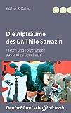 Die Alpträume des Dr Thilo Sarrazin, Walter R. Kaiser, 3842395256