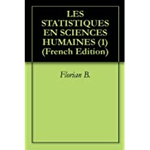 LES STATISTIQUES EN SCIENCES HUMAINES (1) (French Edition)