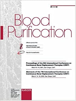 Continuous Renal Replacement Therapies (crrt) 2002: Special Topic Issue: Blood Purification Vol. 20, No. 3: 6th International Conference, San Diego. San Diego, Calif, March 2002, Abstracts por Ravindra L. Mehta epub