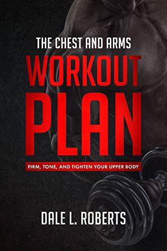 653828c04af The Chest and Arms Workout Plan  Firm