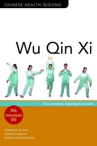 Wu Qin Xi: Five-Animal Qigong Exercises (Chinese Health Qigong)