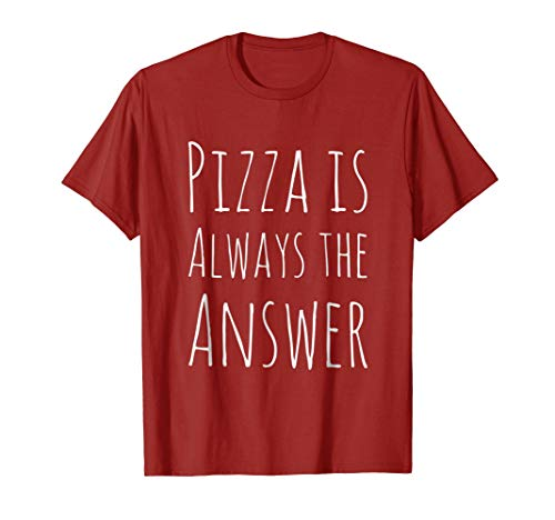 Mens Pizza is Always The Answer Funny T-Shirt Large Cranberry ()