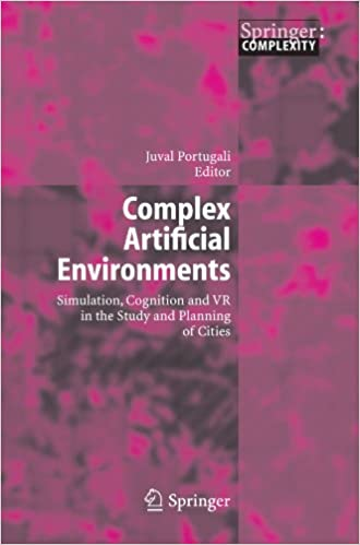 Offenes Forum-Buch herunterladen Complex Artificial Environments: Simulation, Cognition and VR in the Study and Planning of Cities PDF