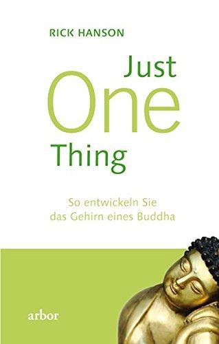 Just One Thing: So entwickeln Sie das Gehirn eines Buddha