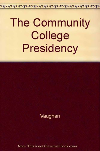 The Community College Presidency (American Council on Education/Macmillan series on higher education)
