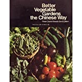 Better Vegetable Gardens the Chinese Way, Peter Chan and Spencer Gill, 0912856300