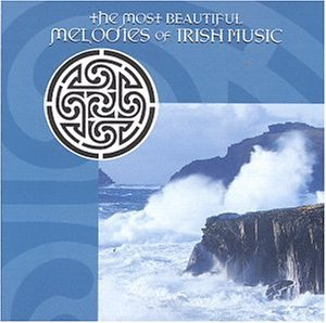 Most Beautiful Melodies of Irish Music