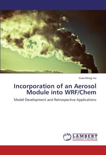 Incorporation of an Aerosol Module into WRF/Chem: Model Development and Retrospective Applications