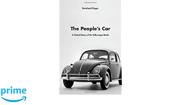 The Peoples Car: A Global History of the Volkswagen Bettle: Amazon.es: Berhard Rieger: Libros en idiomas extranjeros