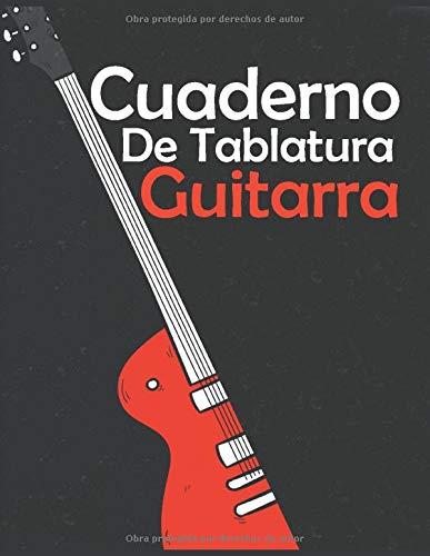 Cuaderno De Tablatura Guitarra: Guitarra Seis Cuerdas: Spanish ...