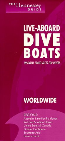 The Hennessey Guide to Live-Aboard Dive Boats - Worldwide (Liveaboard Dive)