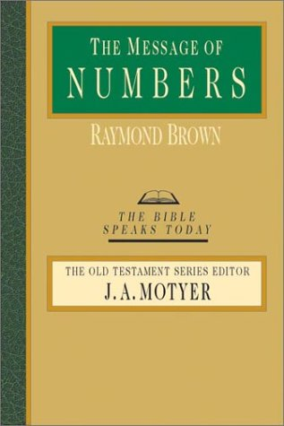 The Message of Numbers: Journey to the Promised Land (Bible Speaks Today)