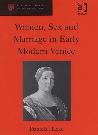 Bildergebnis für Women, Sex and Marriage in Early Modern Venice