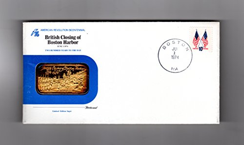 - Fleetwood Medalist British Closing of Boston Harbor Bicentennial, 6-1-1974. Gold on Silver 1-Ounce ingot, Serial Numbered, in Presentation Envelope with Boston Tea Party Stamp Block and U.S. Postal Stamping in Boston on that Bicentennial; C.O.A. Blue