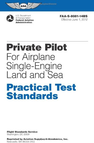 Private Pilot for Airplane Single-Engine Land and Sea Practical Test Standards: #FAA-S-8081-14A (single) (Practical Test Standards series) (Private Pilot Airplane Single Engine)