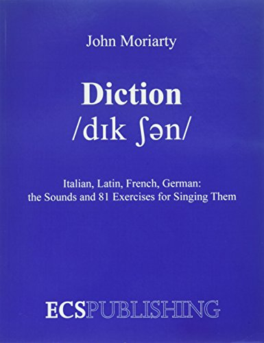 Diction Italian, Latin, French, German...the Sounds and 81 Exercises for Singing ()