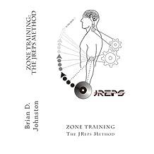 Zone Training:  The JReps Method