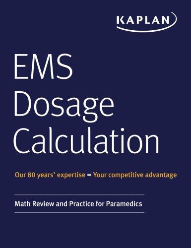F.r.e.e EMS Dosage Calculation: Math Review and Practice for Paramedics<br />R.A.R