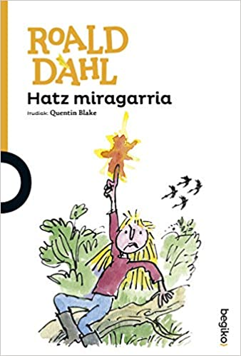 Hatz miragarria: Amazon.es: Dahl, Roald: Libros